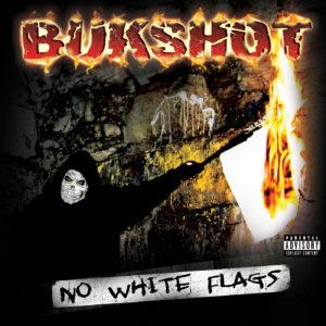 """Bukshot """"No White Flags"""" CD (Original Press!)"""