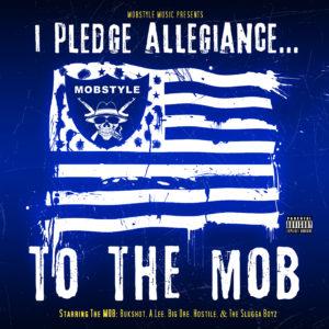 """Bukshot Presents """"I Pledge Allegiance…To The MOB"""" CD"""