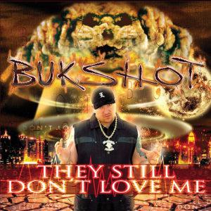 "Bukshot ""They Still Don't Love Me"" CD"