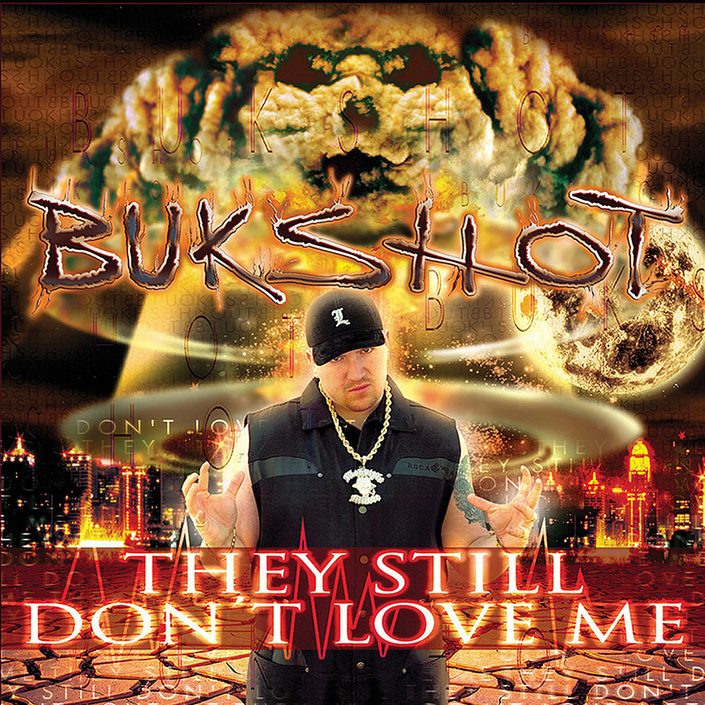 "Bukshot ""They Still Don't Love Me"" CD"